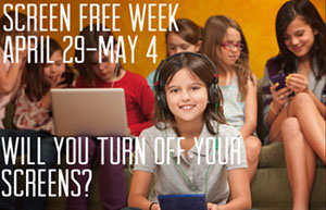Screen Free Week - Will you turn off your screens?