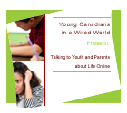 Young Canadians in a Wired World, Phase III: Talking to Youth and Parents about