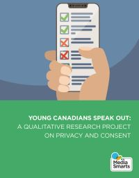 Young Canadians Speak Out: A Qualitative Research Project on Privacy and Consent