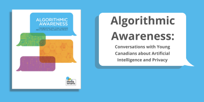 Algorithmic Awareness: Conversations with Young Canadians about Artificial Intelligence and Privacy