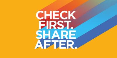 Check First. Share after.